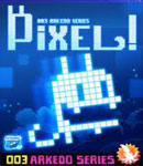 Arkedo Series – 03 Pixel!